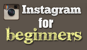 Instagram for Beginners