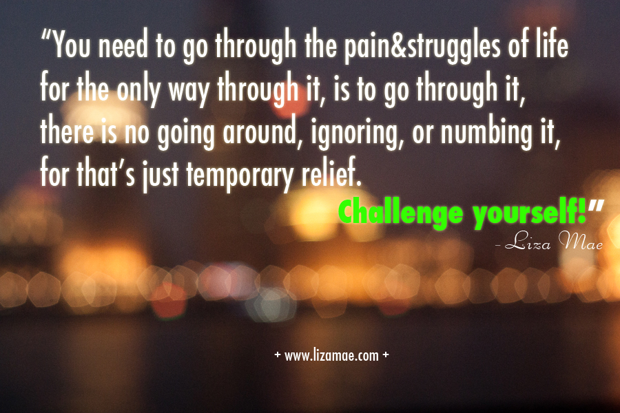 Pain & Struggles of Life - Challenge Yourself